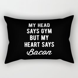 My Head Says Gym But My Heart Says Bacon (Statement) Rectangular Pillow