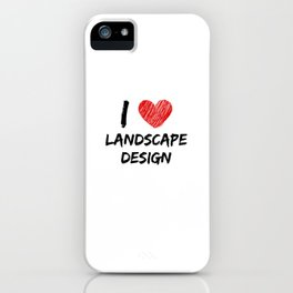 I Love Landscape Design iPhone Case