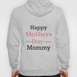Happy Mothers Day Mommy Hoody