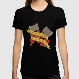 what kind of woman doesn't have an axe? (brooklyn 99) T-shirt