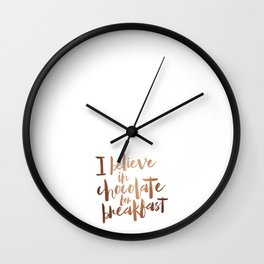 i believe in chocolate Wall Clock