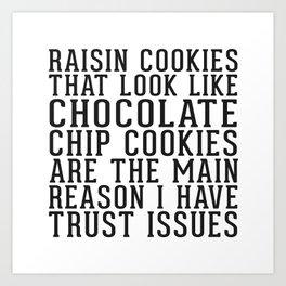 Raisin Cookies and Trust Issues Art Print