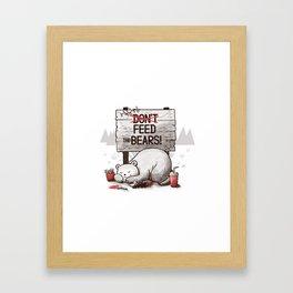 Don't Feed The Bears Framed Art Print