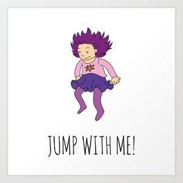 Jump with me! Art Print
