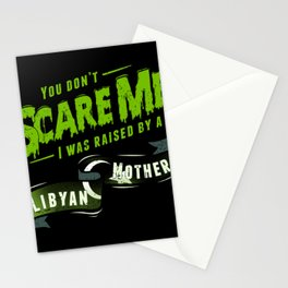 You Don't Scare Me I Was Raised By A Libyan Mother Stationery Cards