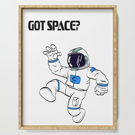 Are You A Fan Of Astronomy? An Astronaut Dreamer? Here's An Antronaut T-shirt Saying Got Space Desig Serving Tray