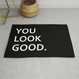 You look good funny hipster humor quote saying Rug