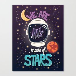 We are all made of stars, typography modern poster design with astronaut helmet and night sky Canvas Print
