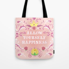 Allow Yourself Happiness Fairytale Sign Tote Bag