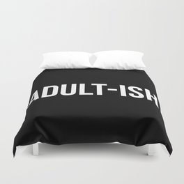 Adult-ish Funny Quote Duvet Cover