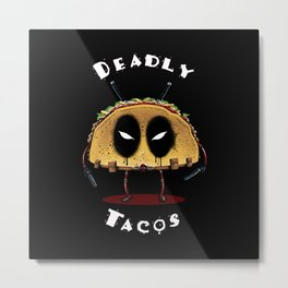 Deadly Tacos Metal Print