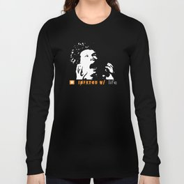 Infkted With Life Long Sleeve T-shirt