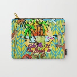 Take Me To The Beach & Feed Me Sweet Little Mai Tai's Carry-All Pouch