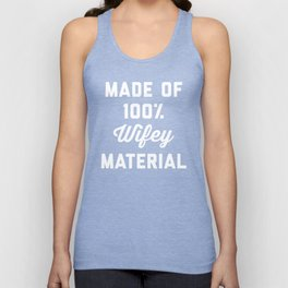 100% Wifey Material Funny Quote Unisex Tank Top