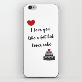 I love you like a fat kid loves cake iPhone Skin