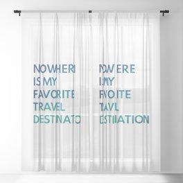 Travel Nowhere Sheer Curtain