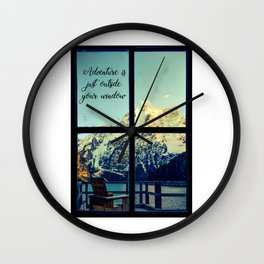 Adventure is just outside your window Wall Clock