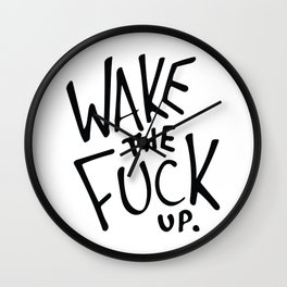 WAKE the FUCK up. Wall Clock