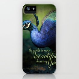 The World is More Beautiful Because of You Peacock Art iPhone Case