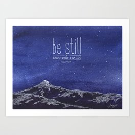 Be Still & Know That I am God Art Print