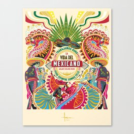 La Vida del MEXICANO Canvas Print