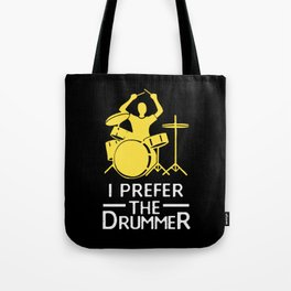 I Prefer The Drummer | Music Instrument Musician Tote Bag