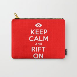 Keep Calm and Rift On Carry-All Pouch