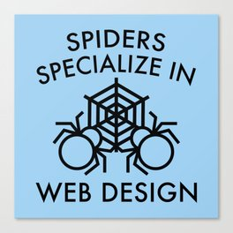 Spiders Specialize In Web Design Canvas Print