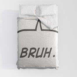 Bruh Comforters