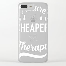 NATURE IT'S CHEAPER THAN THERAPY Clear iPhone Case