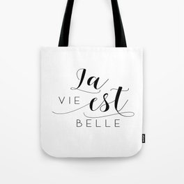 FRENCH QUOTE, La Vie Est Belle, Life Is Beautiful,Life Quote,French Saying,French Print,Home Decor Tote Bag