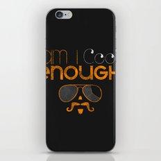 Am I cool enough? iPhone & iPod Skin