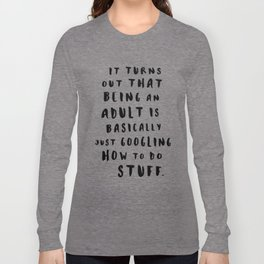 Being An Adult Long Sleeve T-shirt