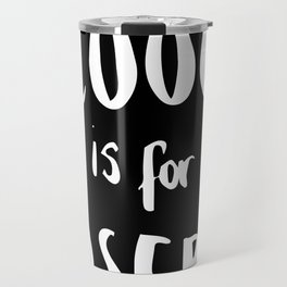 Being Cool is for Losers Travel Mug