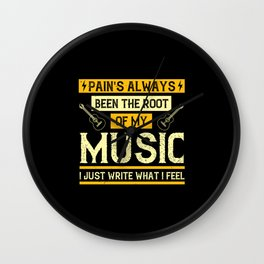 Pain's Always Been The Root Of My Music. I Just Wr Wall Clock