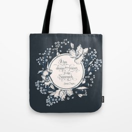 It has always been forever for me Sassenach. Jamie Fraser Tote Bag