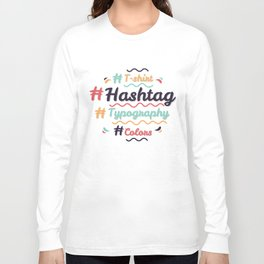 Hashtag Everything Long Sleeve T-shirt