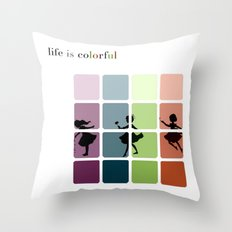 Life is colorful Throw Pillow