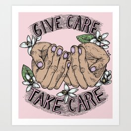give care take care pink variant Art Print