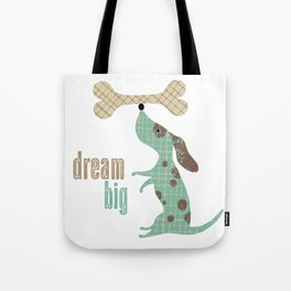Dream Big Dog with Bone Tote Bag