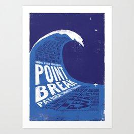 Point Break Art Print