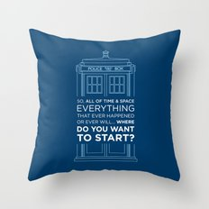 Doctor Who - TARDIS Where Do You Want to Start Throw Pillow
