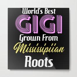 World's Best Gigi Grown From Mississipiian Roots Metal Print