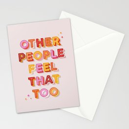 Other People Feel That Too - typography Stationery Cards