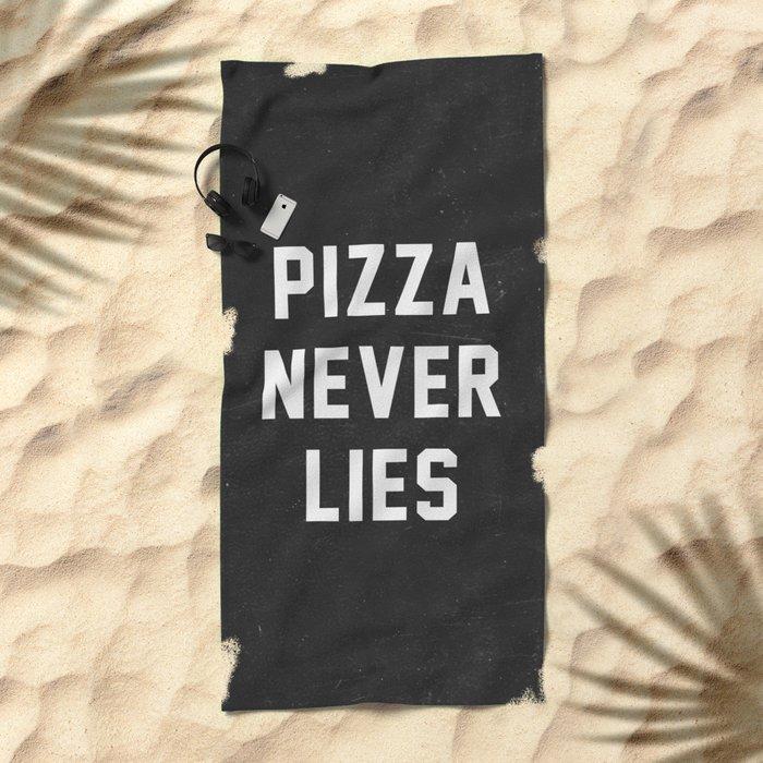 Pizza Never Lies Beach Towel