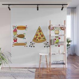 EAT-Foodie, Food Lover, Junk Food Junkie Wall Mural