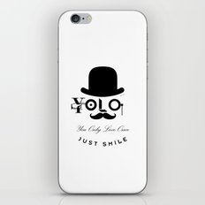YOLO : You Only Live Once - Just Smile iPhone Skin