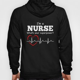 Im a nurse what's your superpower Hoody