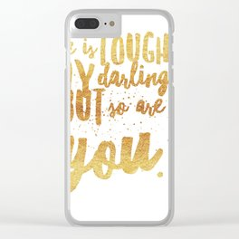 Life is Tough Clear iPhone Case