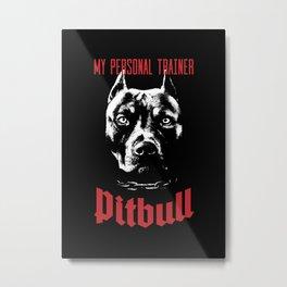 Pitbull My Personal Trainer Metal Print